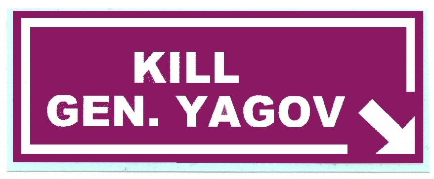 Kill Gen. Yagov